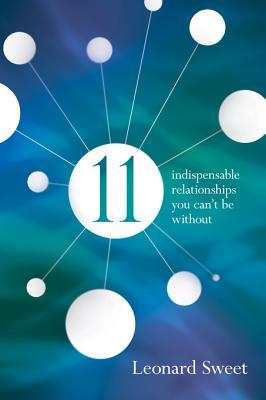 11: Indispensable Relationships You Cant Be Without Leonard Sweet