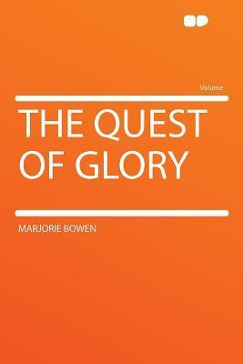 The Quest of Glory  by  Marjorie Bowen