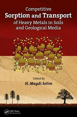 Geochemical and Hydrological Reactivity of Heavy Metals in Soils H. Magdi Selim
