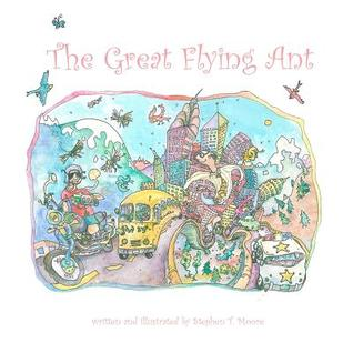 The Great Flying Ant  by  Stephen T. Moore