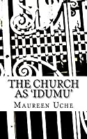 The Church as 'Idumu': An Attempt to Distinguish Between Western Theological Beliefs and African Theological Beliefs