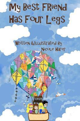 My Best Friend Has Four Legs: Available in Color Also  by  Nicole Harer