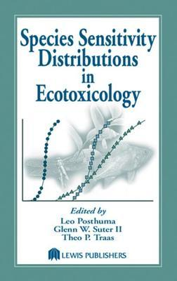 Species Sensitivity Distributions in Ecotoxicology. Environmental and Ecological Risk Assessment.  by  Leo Posthuma