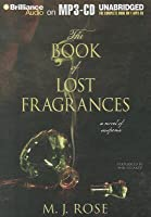 Book of Lost Fragrances, The: A Novel of Suspense