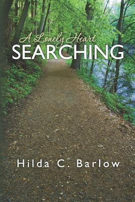 A Lonely Heart Searching  by  Hilda C. Barlow