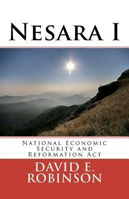 Nesara: National Economic Security and Reformation ACT  by  David E. Robinson