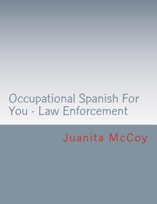Occupational Spanish for You - Law Enforcement Juanita McCoy