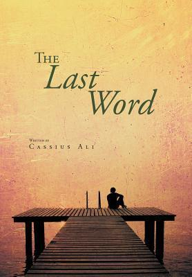 The Last Word  by  Cassius Ali
