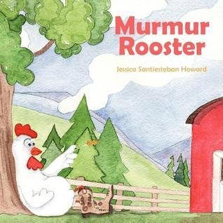 Murmur Rooster  by  Jessica Santiesteban Howard
