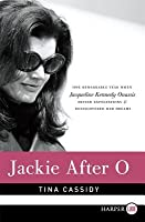 Jackie After O LP: One Remarkable Year When Jacqueline Kennedy Onassis Defied Expectations and Rediscovered Her Dreams