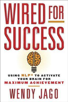 The Successful Brain: Increase Your Mental Powers Using NLP* Wendy Jago