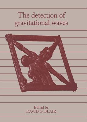 Detection of Gravitational Wav David G. Blair