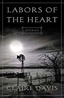 Labors of the Heart: Stories
