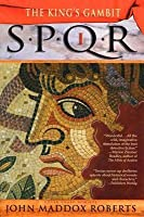 SPQR I: The King's Gambit (SPQR, #1)