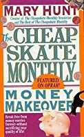 Cheapskate Monthly Money Makeover