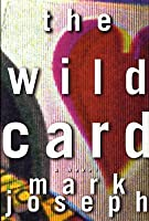 The Wild Card: A Novel