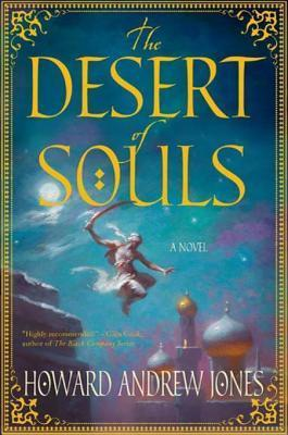 The Desert of Souls (The Chronicles of Sword and Sand #1)  by  Howard Andrew Jones