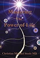 Mastering the Power of Life