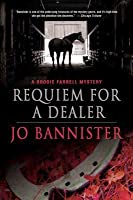 Requiem for a Dealer: A Brodie Farrell Mystery