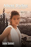 Athens' Darling: Love, Lust and War in Ancient Athens