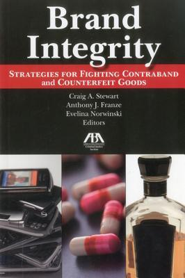 Brand Integrity: Strategies for Fighting Contraband and Counterfeit Goods  by  Craig Stewart