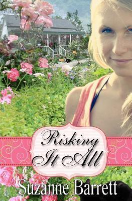 Risking It All  by  Suzanne Barrett