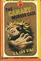The Canary Murder Case (A Philo Vance Mystery #2)