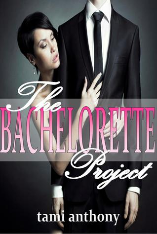 The BACHELORETTE Project (The Project: LESLEE, 1) Tami Anthony