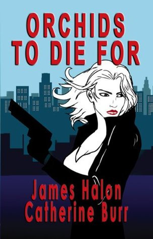 Orchids to Die For (Jim Morgan Adventure Series, #2)  by  James Halon