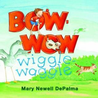 Bow-wow Wiggle-Waggle  by  Mary Newell DePalma