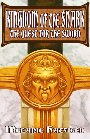 The Quest for the Sword (Kingdom of the Snark, #1)  by  Melanie Hatfield