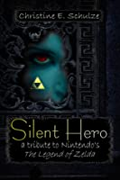Silent Hero: A Tribute to the Legend of Zelda