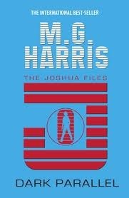 Dark Parallel (The Joshua Files, #4)  by  M.G. Harris