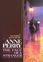The Face of a Stranger (William Monk, #1)
