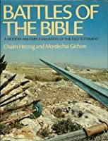 Battles Of The Bible: A Modern Military Evaluation Of The Old Testament