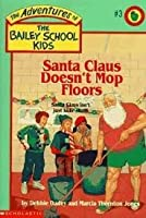 Santa Claus Doesn't Mop Floors (The Adventures of the Bailey School Kids, #3)