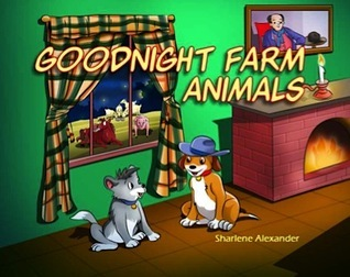 Goodnight Farm Animals Sharlene Alexander