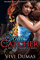Soul Catcher (Dueling with the Devil, #1)