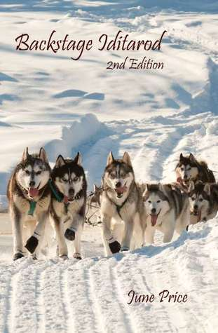 Backstage Iditarod, 2nd Edition  by  June Price