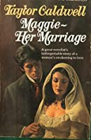 Maggie: Her Marriage