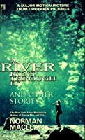 A River Runs Through It: And Other Stories