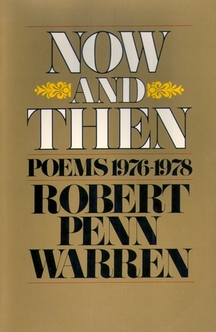 Now and Then: Poems 1976-78  by  Robert Penn Warren