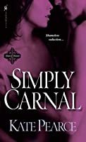 Simply Carnal (House of Pleasure, #7)