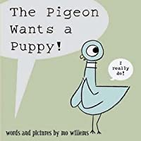 Pigeon Wants a Puppy!