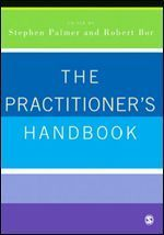 The Practitioners Handbook: A Guide for Counsellors, Psychotherapists and Counselling Psychologists  by  Robert Bor