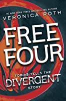 Free Four: Tobias Tells the Divergent Story (Divergent, #1.5)
