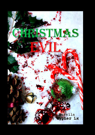 Christmas Evil  by  Cypher Lx