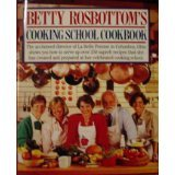 Betty Rosbottoms Cooking School Cookbook  by  Betty Rosbottom