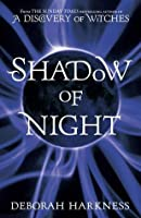 Shadow of Night (All Souls Trilogy, #2)