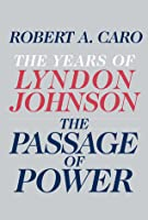 The Passage of Power (The Years of Lyndon Johnson [#4])